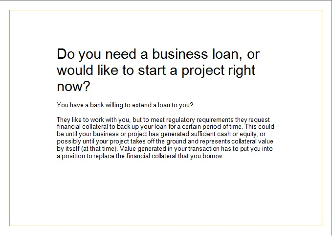 (A) Do you need a business loan, or would like to start a project right now