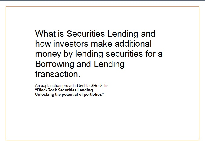 (C) What is Securities Lending and how investors make additional money by lending securities for a Borrowing and Lending transaction