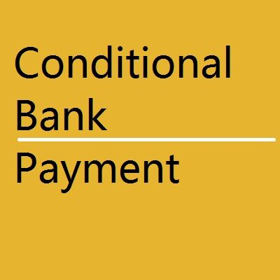 BANK Conditional Bank Payment 400x400
