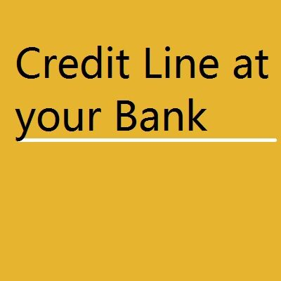 BANK Credit Line at your Bank 400x400